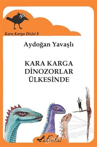 KARA KARGA DİZİSİ - 8 / KARA KARGA DİNOZORLAR ÜLKESİNDE (  )