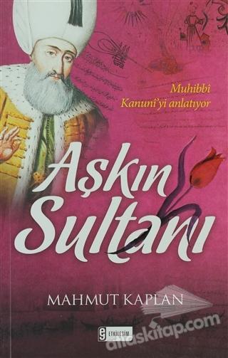 AŞKIN SULTANI ( MUHİBBİ , KANUNİ'Yİ ANLATIYOR )