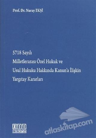 5718 SAYILI MİLLETLERARASI ÖZEL HUKUK VE USUL HUKUKU HAKKINDA KANUN'A İLİŞKİN YARGITAY KARARLARI (  )