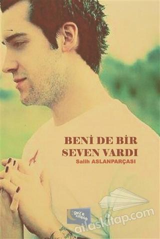 BENİ DE BİR SEVEN VARDI (  )