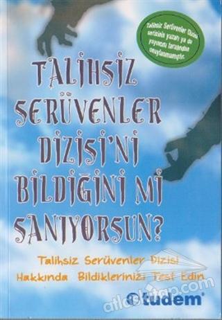 TALİHSİZ SERÜVENLER DİZİSİ'Nİ BİLDİĞİNİ Mİ SANIYORSUN? (  )