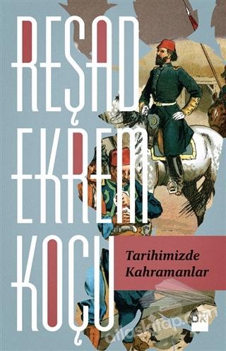 TARİHİMİZDE KAHRAMANLAR (  )