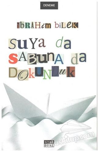 SUYA DA SABUNA DA DOKUNDUK (  )