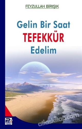 GELİN BİR SAAT TEFEKKÜR EDELİM (  )