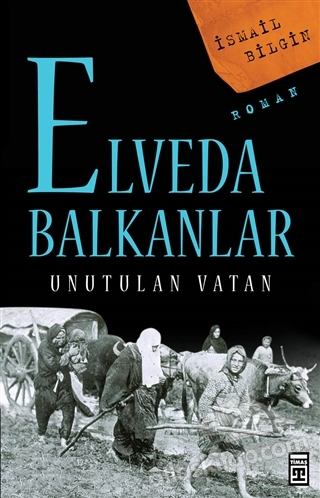 ELVEDA BALKANLAR ( UNUTULAN VATAN )