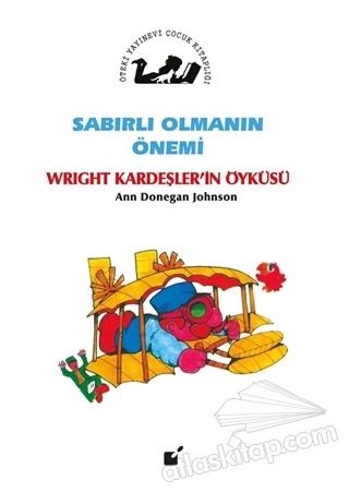 SABIRLI OLMANIN ÖNEMİ - WRİGHT KARDEŞLER'İN ÖYKÜSÜ (  )