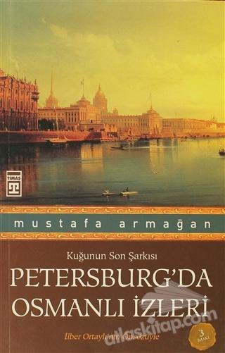PETERSBURG'DA OSMANLI İZLERİ ( KUĞUNUN SON ŞARKISI )