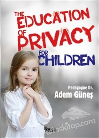 THE EDUCATİON OF PRİVACY FOR CHİLDREN (  )