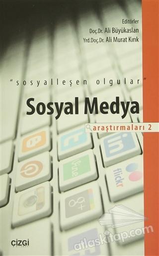 """SOSYAL MEDYA ARAŞTIRMALARI - 2 ( """"SOSYALLEŞEN OLGULAR"""" )"""