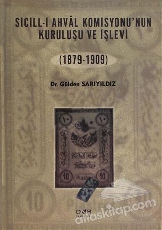 SİCİLL-İ AHVAL KOMİSYONUNUN KURULUŞU VE İŞLEVİ (1879-1909) (  )