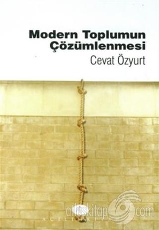MODERN TOPLUMUN ÇÖZÜMLENMESİ (  )