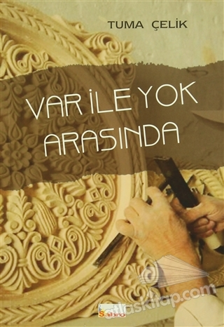 VAR İLE YOK ARASINDA (  )