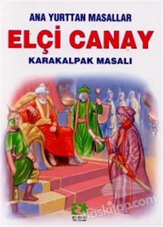 ELÇİ CANAY KARAKALPAK MASALI ANA YURTTAN MASALLAR (  )