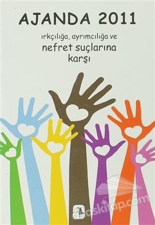 AJANDA 2011 ( IRKÇILIĞA, AYRIMCILIĞA VE NEFRET SUÇLARINA KARŞI )