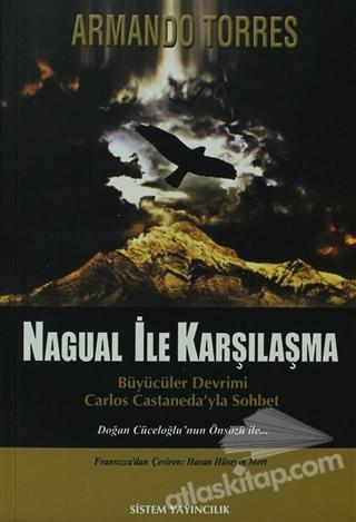 NAGUAL İLE KARŞILAŞMA ( BÜYÜCÜLER DEVRİMİ CARLOS CASTANEDA'YLA SOHBET )
