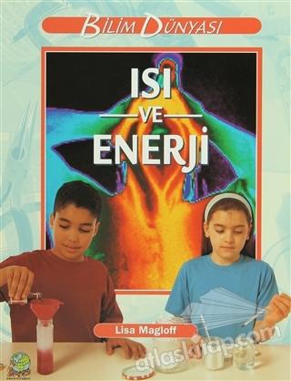 ISI VE ENERJİ ( BİLİM DÜNYASI )