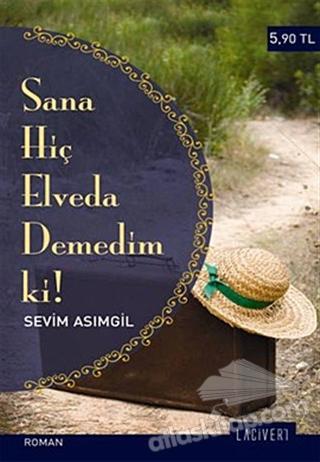 SANA HİÇ ELVEDA DEMEDİM Kİ! (  )