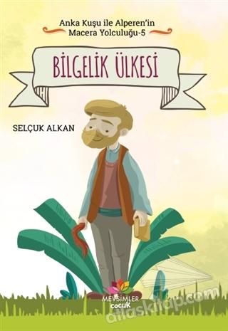 BİLGELİK ÜLKESİ - ANKA KUŞU İLE ALPEREN'İN MACERA YOLCULUĞU 5 (  )