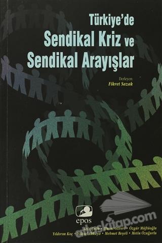 TÜRKİYE'DE SENDİKAL KRİZ VE SENDİKAL ARAYIŞLAR (  )