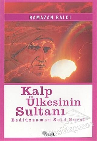 KALP ÜLKESİNİN SULTANI BEDİÜZZAMAN SAİD NURSİ (  )