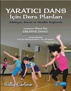 YARATICI DANS İÇİN DERS PLANLARI ( YARATICI DANS İÇİN DERS PLANLARI - LESSON PLANS FOR CREATİVE DANCE )