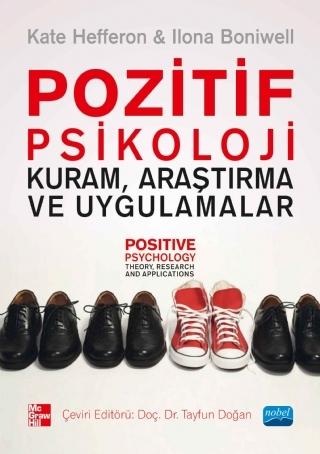 POZİTİF PSİKOLOJİ ( POZİTİF PSİKOLOJİ - KURAM, ARAŞTIRMA VE UYGULAMALAR - POSITIVE PSYCHOLOGY - THEORY, RESEARCH AND APPLİCATİONS )