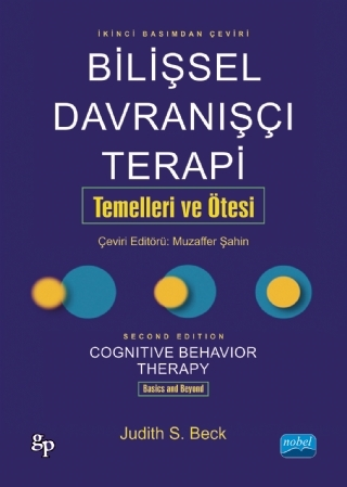 BİLİŞSEL DAVRANIŞÇI TERAPİ: TEMELLERİ VE ÖTESİ - COGNİTİVE BEHAVİOR THERAPY: BASİCS AND BEYOND ( BİLİŞSEL DAVRANIŞÇI TERAPİ: TEMELLERİ VE ÖTESİ - COGNİTİVE BEHAVİOR THERAPY: BASİCS AND BEYOND )