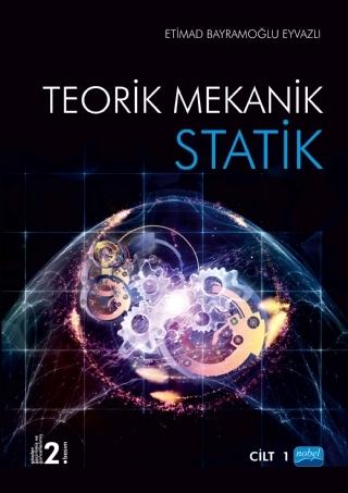 TEORİK MEKANİK - STATİK / CİLT -1 ( TEORİK MEKANİK - STATİK / CİLT -1 )