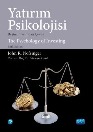 YATIRIM PSİKOLOJİSİ - THE PSYCHOLOGY OF INVESTİNG ( YATIRIM PSİKOLOJİSİ - THE PSYCHOLOGY OF INVESTİNG )