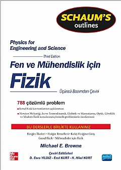 FEN VE MÜHENDİSLER İÇİN FİZİK SCHAUM'S - PHYSİCS FOR ENGİNEERİNG AND SCİENCE - SCHAUM'S ( FEN VE MÜHENDİSLER İÇİN FİZİK SCHAUM'S - PHYSİCS FOR ENGİNEERİNG AND SCİENCE - SCHAUM'S )