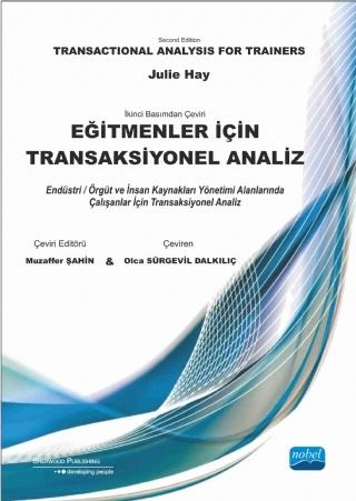 EĞİTMENLER İÇİN TRANSAKSİYONEL ANALİZ - TRANSACTİONAL ANALYSİS FOR TRAİNERS ( EĞİTMENLER İÇİN TRANSAKSİYONEL ANALİZ - TRANSACTİONAL ANALYSİS FOR TRAİNERS )