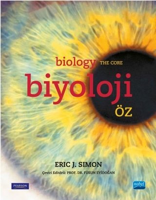 BİYOLOJİ: ÖZ - BİOLOGY: THE CORE ( BİYOLOJİ: ÖZ - BİOLOGY: THE CORE )