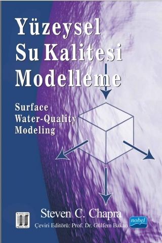 YÜZEYSEL SU KALİTESİ MODELLEME - SURFACE WATER-QUALİTY MODELİNG ( YÜZEYSEL SU KALİTESİ MODELLEME - SURFACE WATER-QUALİTY MODELİNG )