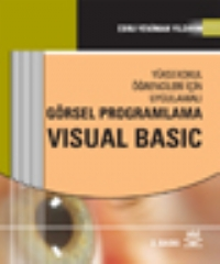 GÖRSEL PROGRAMLAMA VİSUAL BASİC ( GÖRSEL PROGRAMLAMA VİSUAL BASİC )
