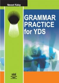 GRAMMAR PRACTİCE FOR YDS ( GRAMMAR PRACTİCE FOR YDS )