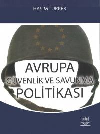 AVRUPA GÜVENLİK VE SAVUNMA POLİTİKASI ( AVRUPA GÜVENLİK VE SAVUNMA POLİTİKASI )