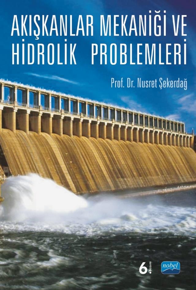 AKIŞKANLAR MEKANİĞİ VE HİDROLİK PROBLEMLERİ ( AKIŞKANLAR MEKANİĞİ VE HİDROLİK PROBLEMLERİ )
