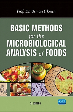 BASİC METHODS FOR THE MİCROBİOLOGİCAL ANALYSİS OF FOODS ( BASİC METHODS FOR THE MİCROBİOLOGİCAL ANALYSİS OF FOODS )