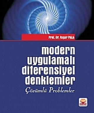 MODERN UYGULAMALI DİFERENSİYEL DENKLEMLER ÇÖZÜMLÜ PROBLEMLER ( MODERN UYGULAMALI DİFERENSİYEL DENKLEMLER ÇÖZÜMLÜ PROBLEMLER )