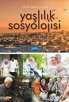 YAŞLILIK SOSYOLOJİSİ ( YAŞLILIK SOSYOLOJİSİ )