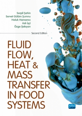 FLUID FLOW, HEAT AND MASS TRANSFER IN FOOD SYSTEMS ( FLUID FLOW, HEAT AND MASS TRANSFER IN FOOD SYSTEMS )