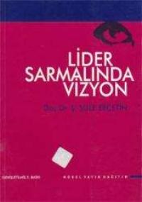 LİDER SARMALINDA VİZYON ( LİDER SARMALINDA VİZYON )