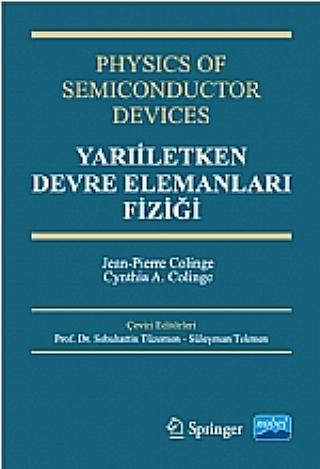 YARIİLETKEN DEVRE ELEMANLARI FİZİĞİ - PHYSICS OF SEMICONDUCTOR DEVICES ( YARIİLETKEN DEVRE ELEMANLARI FİZİĞİ - PHYSICS OF SEMICONDUCTOR DEVICES )