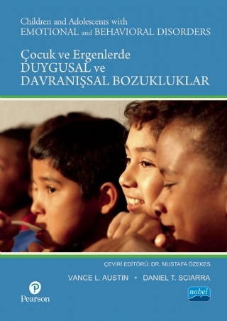 ÇOCUK VE ERGENLERDE DUYGUSAL VE DAVRANIŞSAL BOZUKLUKLAR / CHİLDREN AND ADOLESCENTS WİTH EMOTİONAL AND BEHAVİORAL DİSORDERS ( ÇOCUK VE ERGENLERDE DUYGUSAL VE DAVRANIŞSAL BOZUKLUKLAR / CHİLDREN AND ADOLESCENTS WİTH EMOTİONAL AND BEHAVİORAL DİSORDERS )