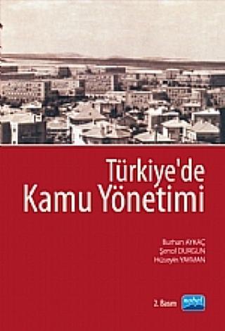 TÜRKİYE'DE KAMU YÖNETİMİ ( TÜRKİYE'DE KAMU YÖNETİMİ )