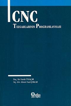 CNC TEZGAHLARININ PROGRAMLANMASI ( CNC TEZGAHLARININ PROGRAMLANMASI )