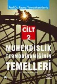 MÜHENDİSLİK TERMODİNAMİĞİN TEMELLERİ II ( MÜHENDİSLİK TERMODİNAMİĞİN TEMELLERİ II )