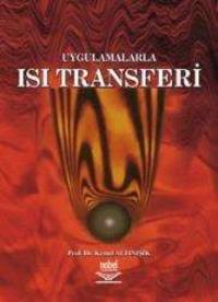 UYGULAMALARLA ISI TRANSFERİ ( UYGULAMALARLA ISI TRANSFERİ )
