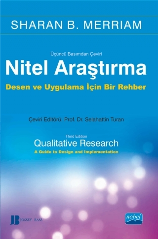 NİTEL ARAŞTIRMA YÖNTEMLERİ - QUALİTATİVE RESEARCH: A GUİDE TO DESİGN AND IMPLEMENTATİON ( NİTEL ARAŞTIRMA YÖNTEMLERİ - QUALİTATİVE RESEARCH: A GUİDE TO DESİGN AND IMPLEMENTATİON )