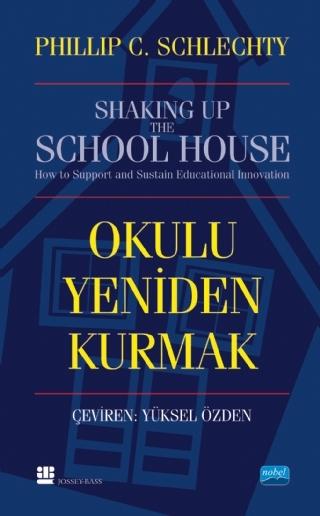 OKULU YENİDEN KURMAK - SHAKİNG UP THE SCHOOLHOUSE ( OKULU YENİDEN KURMAK - SHAKİNG UP THE SCHOOLHOUSE )